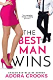 The Best Man Wins: A Steamy Romantic Comedy