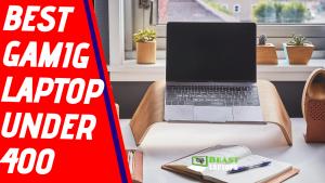 Best Gaming Laptop Under 400