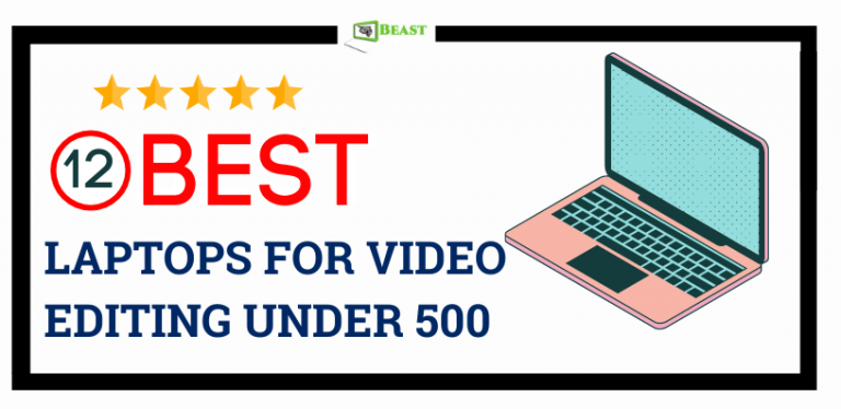 Best Cheap Laptop For Video Editing Under 500